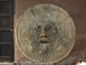 The Mouth of Truth (La Bocca della Verita') is believed to have been am ancient Roman drain cap; legend says that if you tell a lie it will bite your hand off.cap